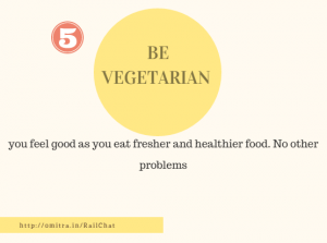 11 hacks of Train Journey- Be vegetarian