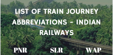 Few abbreviations of Train journey in Indian Railways